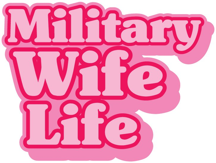 Military Wife Life