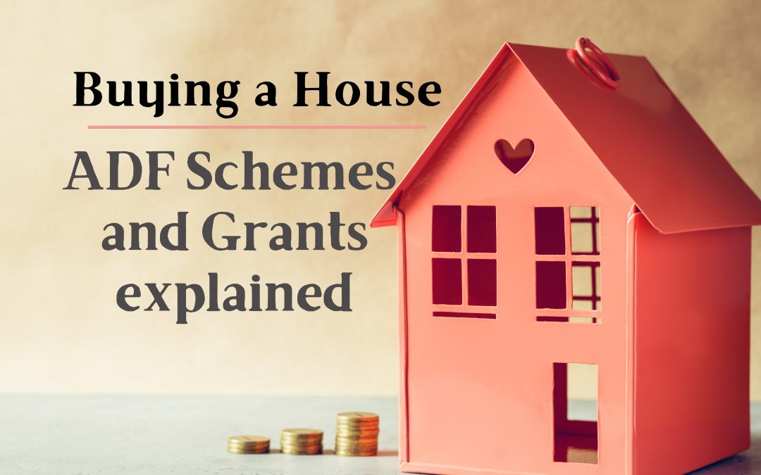 Buying a House- ADF Schemes & Grants Explained
