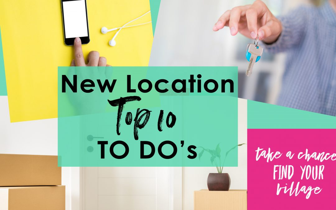 New Location top 10 TO DO's